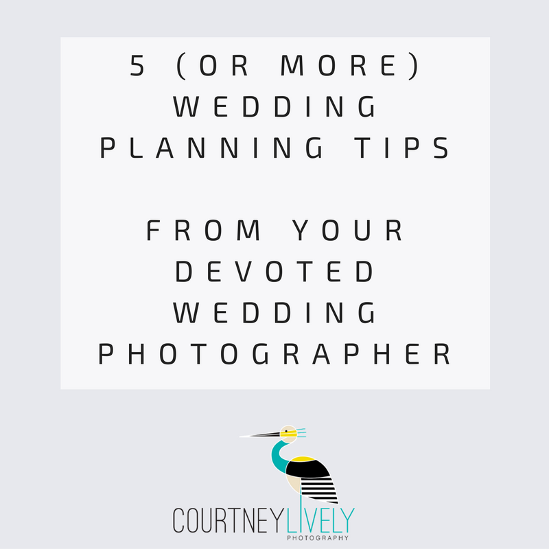 5 (or more) Wedding Planning Tips from Your Devoted Wedding Photographer